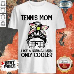 Bun Hair Tennis Mom Only Cooler Shirt