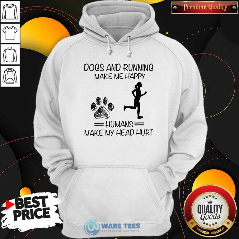 Dogs And Running Humans Make My Head Hurt Hoodie