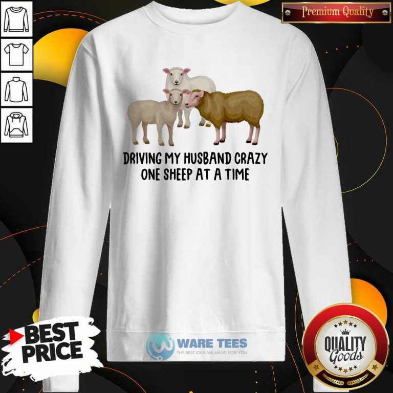 Driving My Husband Crazy One Sheep At A Time Sweatshirt