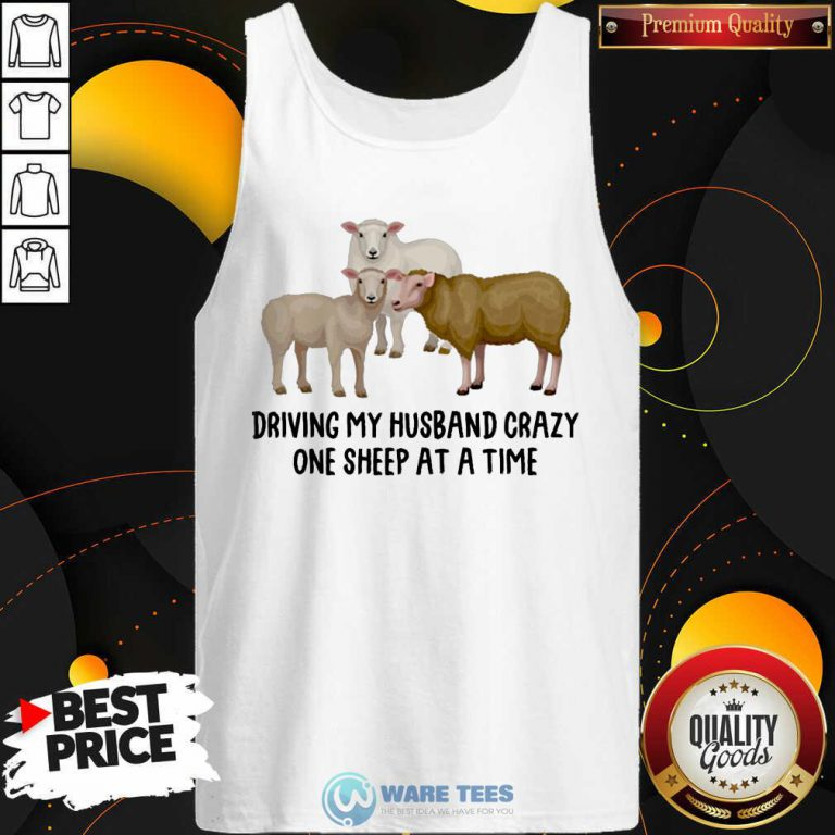 Driving My Husband Crazy One Sheep At A Time Tank Top