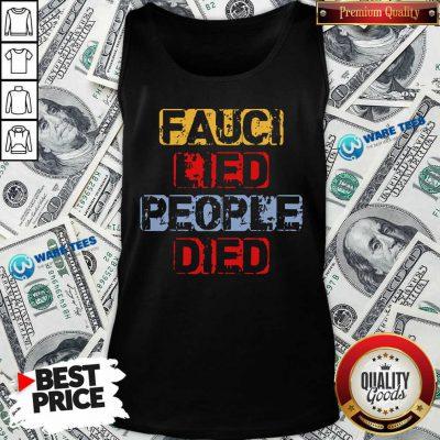Fauci Lied People Died Tank Top