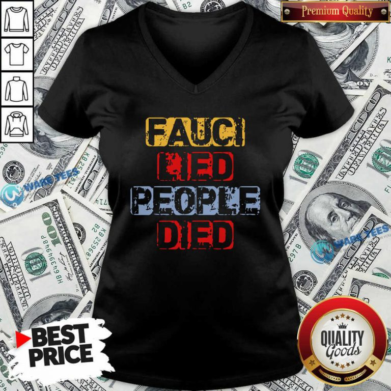 Fauci Lied People Died V-neck