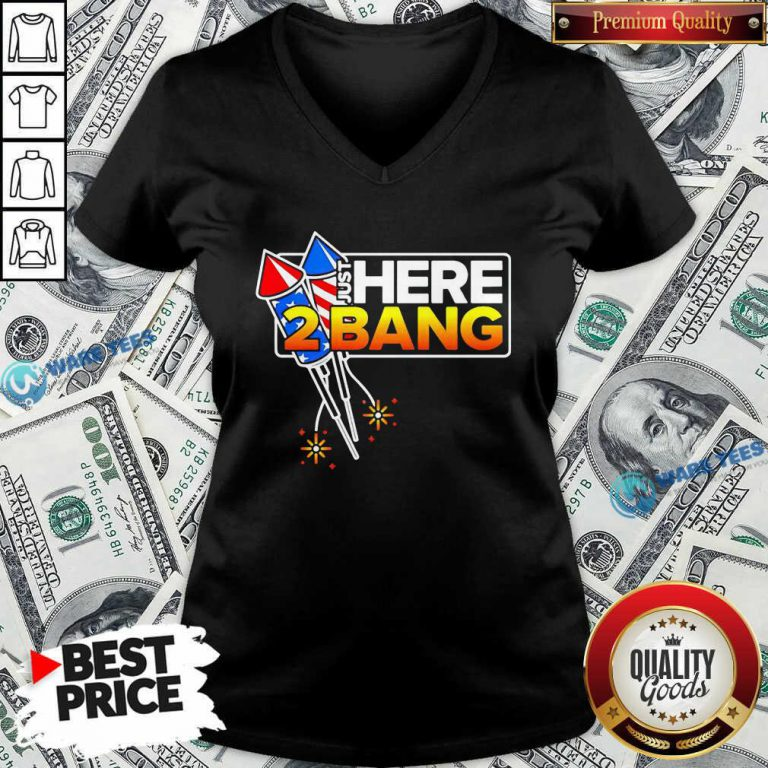Firework Just Here 2 Bang 4th Of July V-neck