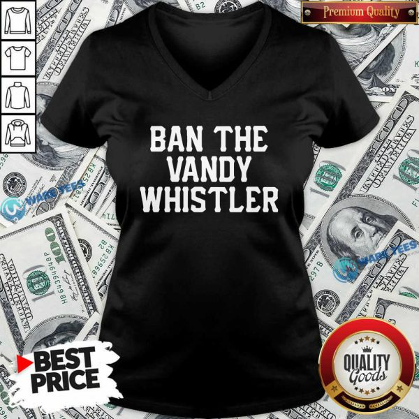 Funny Ban The Vandy Whistler V-neck