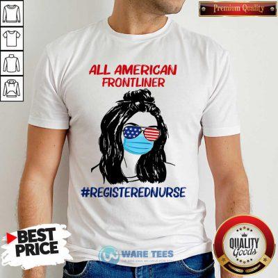 Girl All American Frontliner Registered Nurse Shirt