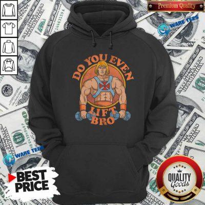 He Man Do You Even Lift Bro Hoodie