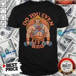He Man Do You Even Lift Bro Shirt
