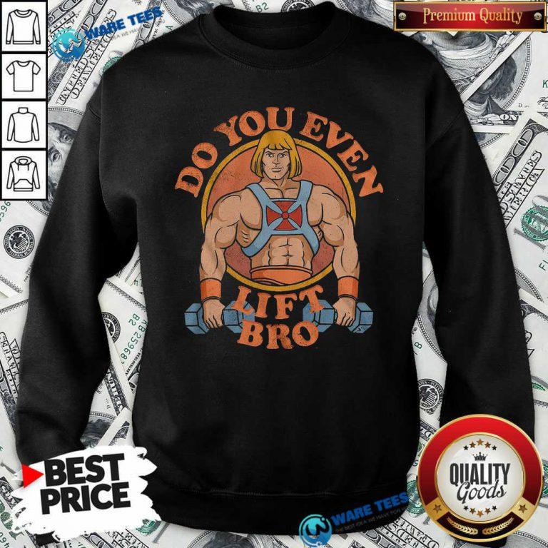 He Man Do You Even Lift Bro Sweatshirt