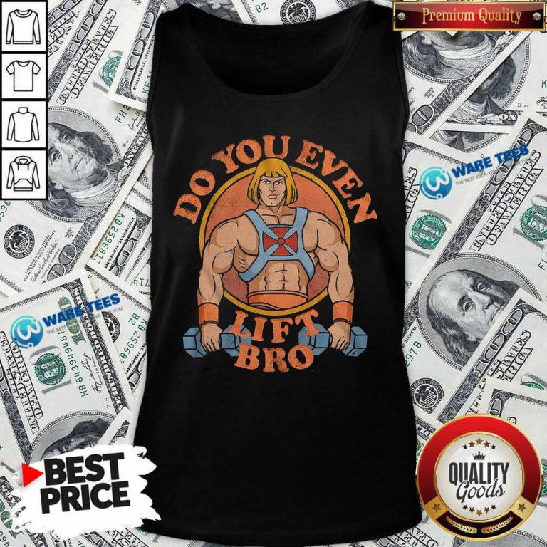 He Man Do You Even Lift Bro Tank Top