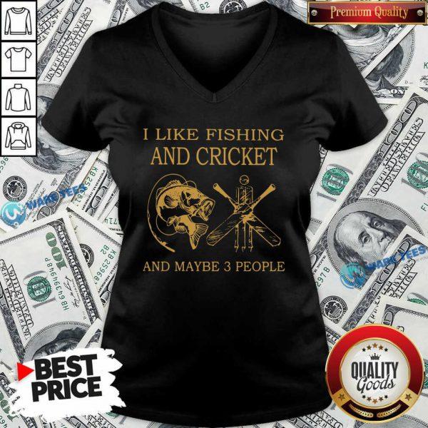 I Like Fishing And Cricket Maybe 3 People V-neck