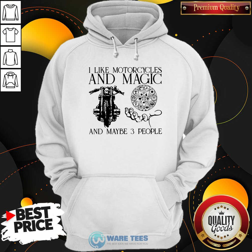 I Like Motorcycles And Magic And Maybe 3 People Hoodie