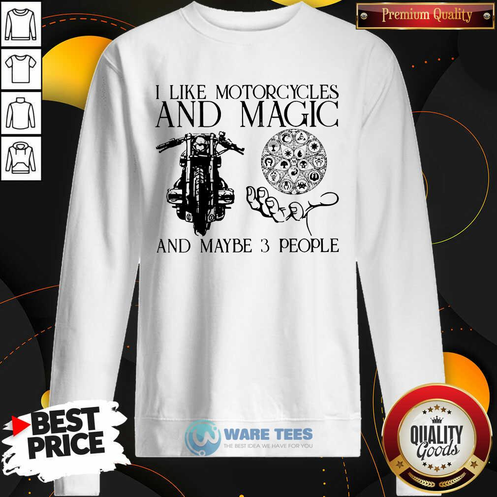 I Like Motorcycles And Magic And Maybe 3 People Sweatshirt