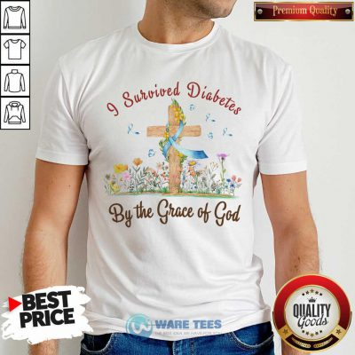 I Survived Diabetes By The Grace Of God Shirt