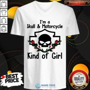 Im A Skull And Motorcycle Kind Of Girl V-neck