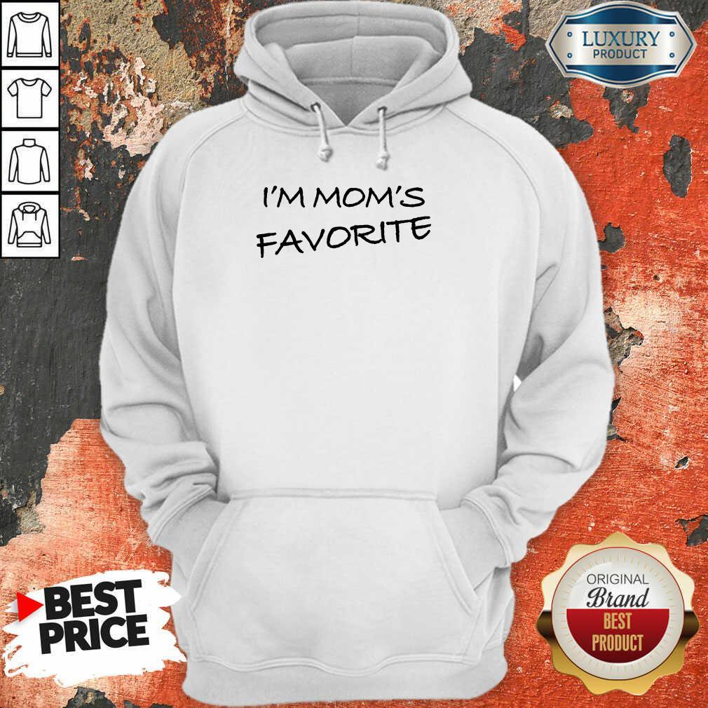 I'm Mom'S Favorite Hoodie