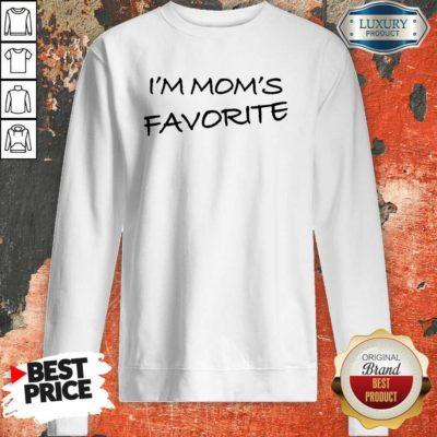 I'm Mom'S Favorite Sweatshirt