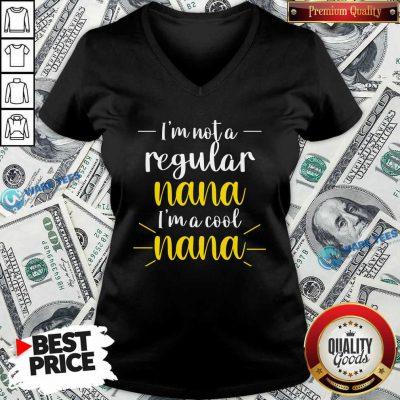Im Not A Regular Nana Im A Cool Nana V-neck