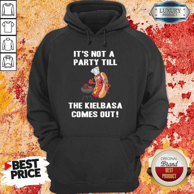 It's Not A Party Till The Kielbasa Hoodie