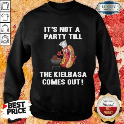 It's Not A Party Till The Kielbasa Sweatshirt