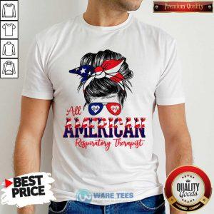 Messy Bun Girl All American Respiratory Therapist Shirt
