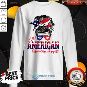 Messy Bun Girl All American Respiratory Therapist Sweatshirt