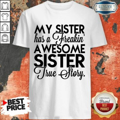 My Sister Has A Freakin Shirt