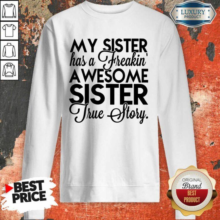 My Sister Has A Freakin Sweatshirt