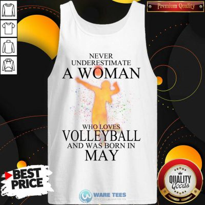 Never Underestimate A May Woman Loves Volleyball Tank Top