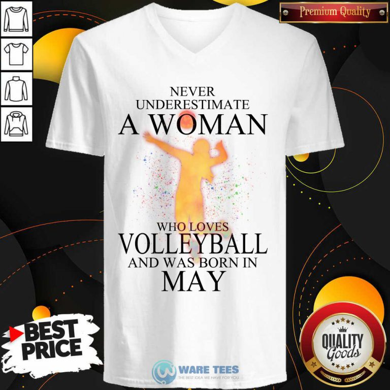 Never Underestimate A May Woman Loves Volleyball V-neck