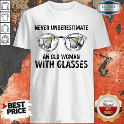 Never Underestimate Old Man With Glasses Shirt