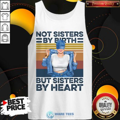 Not Sisters By Birth But Sisters By Heart Vintage Tank Top