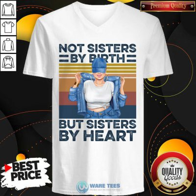 Not Sisters By Birth But Sisters By Heart Vintage V-neck