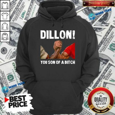 Official Dillon You Son Of A Bitch Hoodie