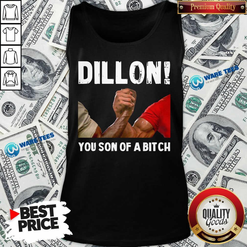 Official Dillon You Son Of A Bitch Tank Top