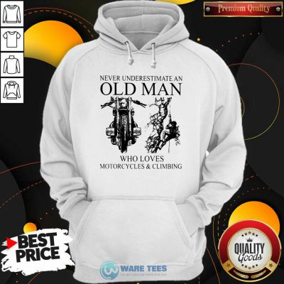 Old Man Who Loves Motorcycles And Climbing Hoodie