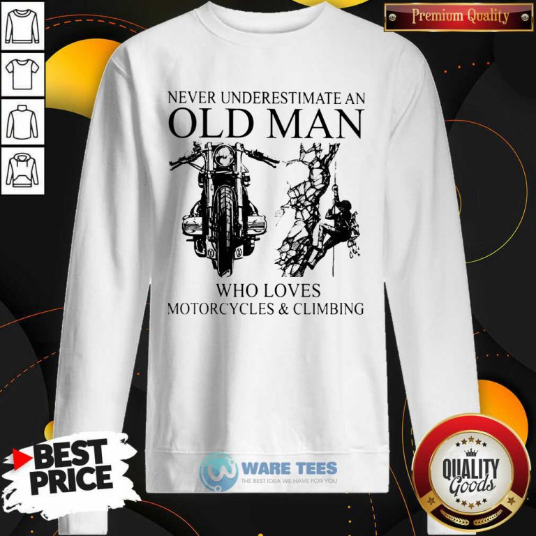 Old Man Who Loves Motorcycles And Climbing Sweatshirt