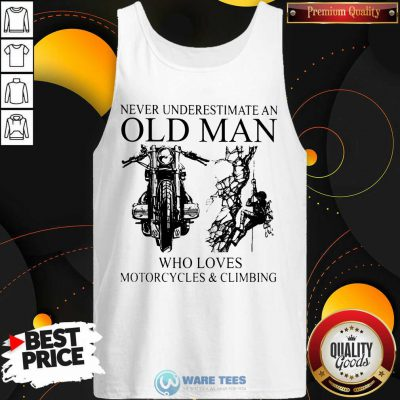 Old Man Who Loves Motorcycles And Climbing Tank Top