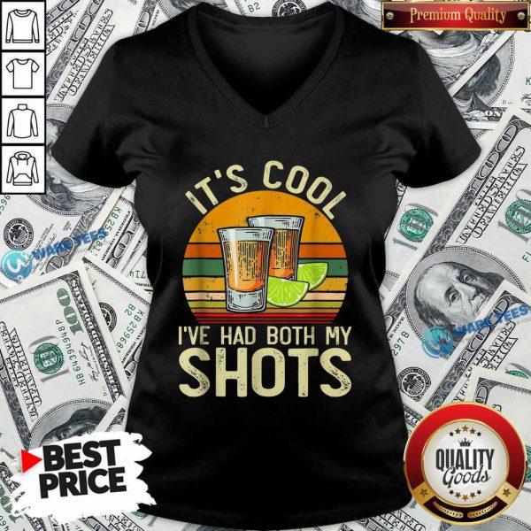 Original Its Cool Ive Had Both My Shots V-neck
