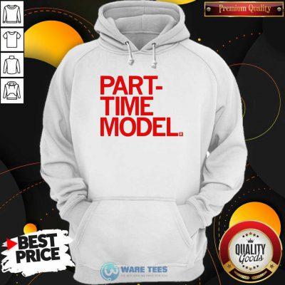 Original Part-Time Model Hoodie