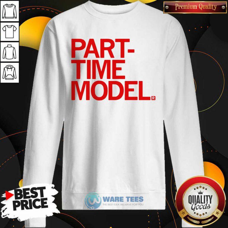 Original Part-Time Model Sweatshirt