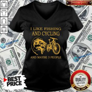 Pretty I Like Fishing And Cycling Maybe 3 People V-neck