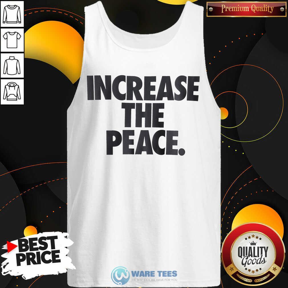 Pretty Increase The Peace Tank Top