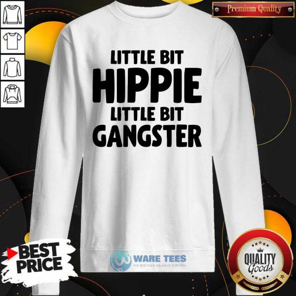 Pretty Little Bit Hippie Little Bit Gangster Sweatshirt
