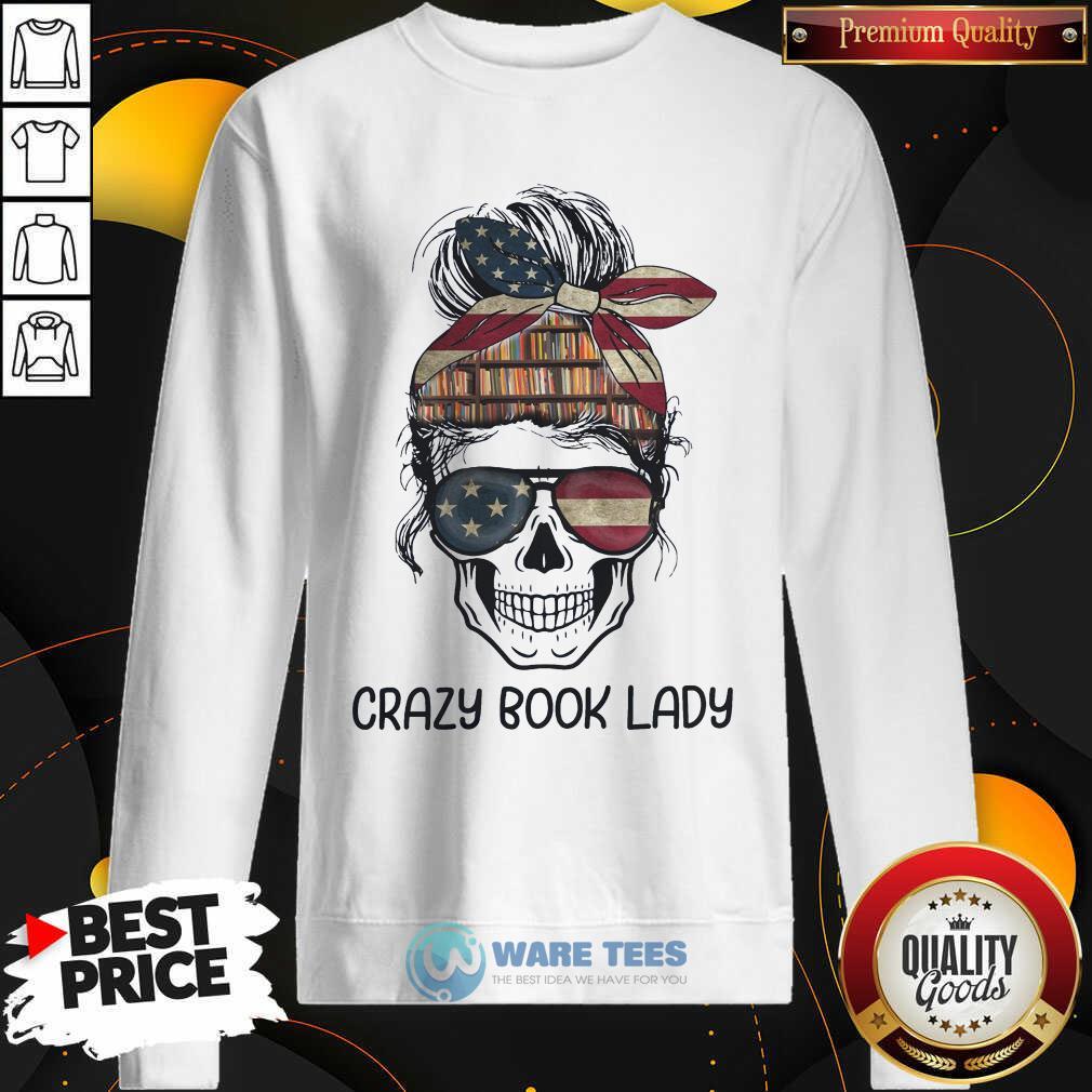 Skull Girl Crazy Book Crazy Sweatshirt