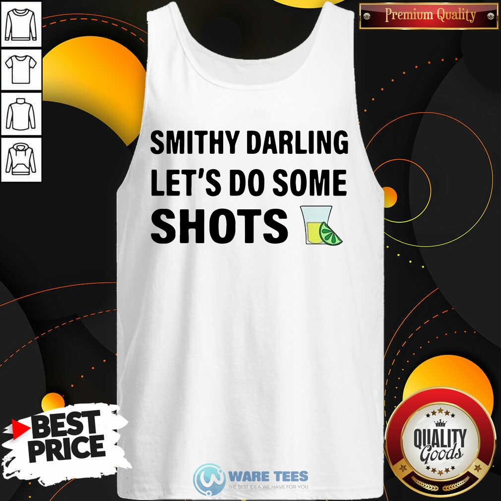 Smithy Darling Lets Do Some Shots Tank Top