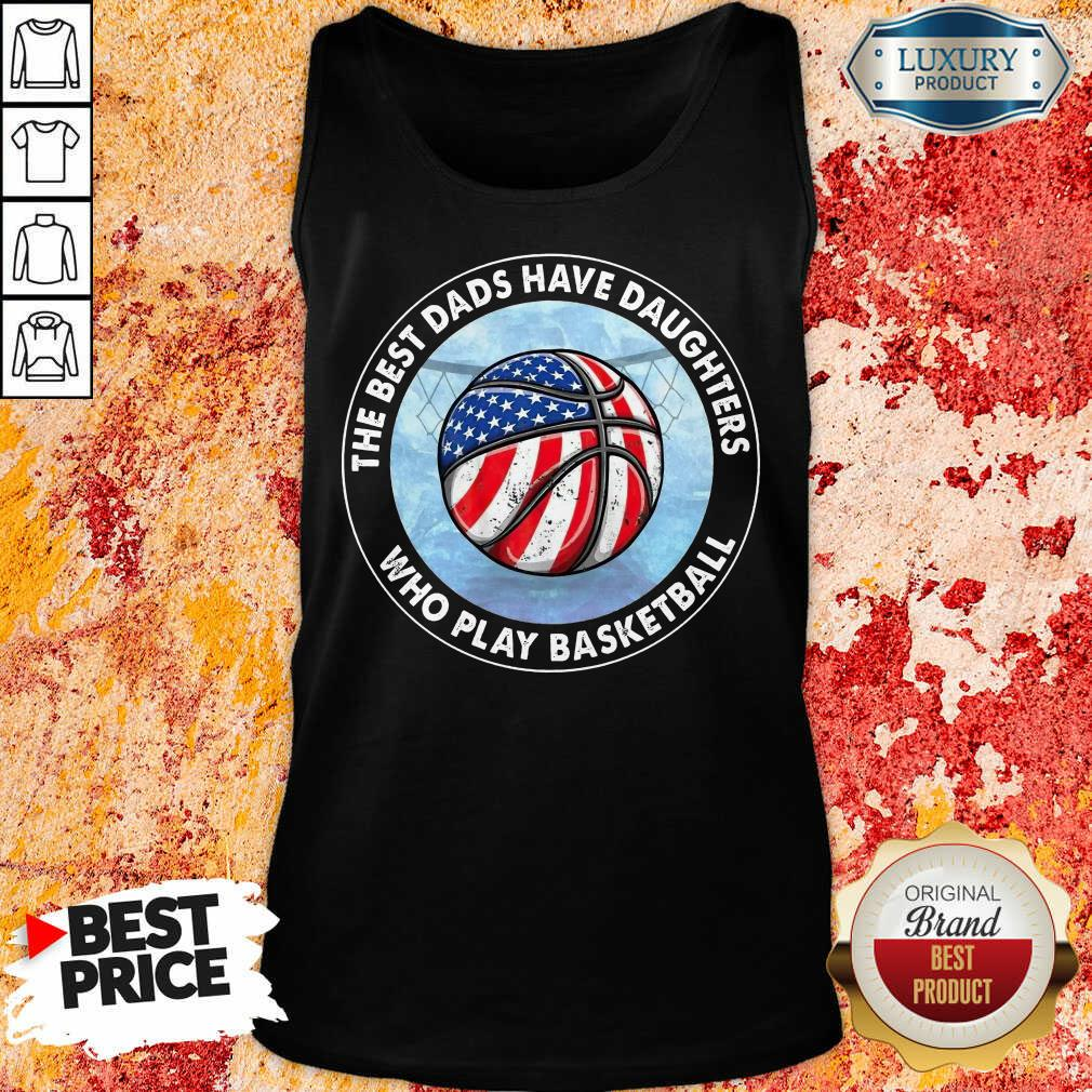 The Best Dads Have Daughters Basketball Tank Top