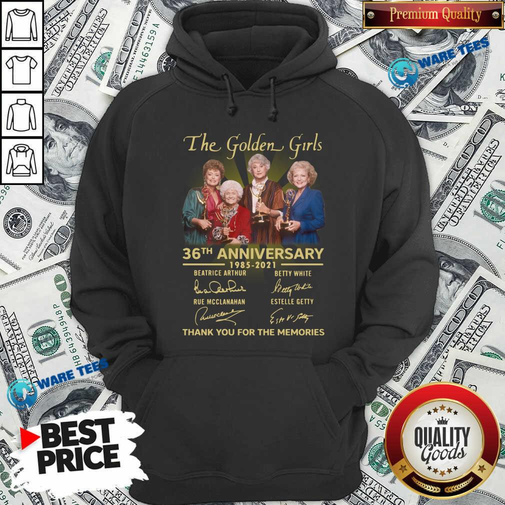 The Golden Girls 36th Anniversary 1985 - 2021 Thank You For The Memories Hoodie