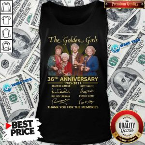 The Golden Girls 36th Anniversary 1985 - 2021 Thank You For The Memories Tank Top