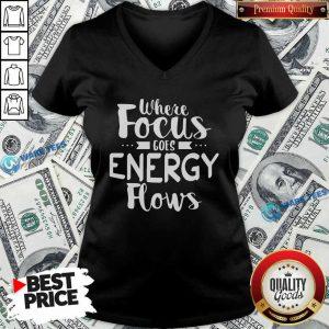 Where Focus Goes Energy V-neck