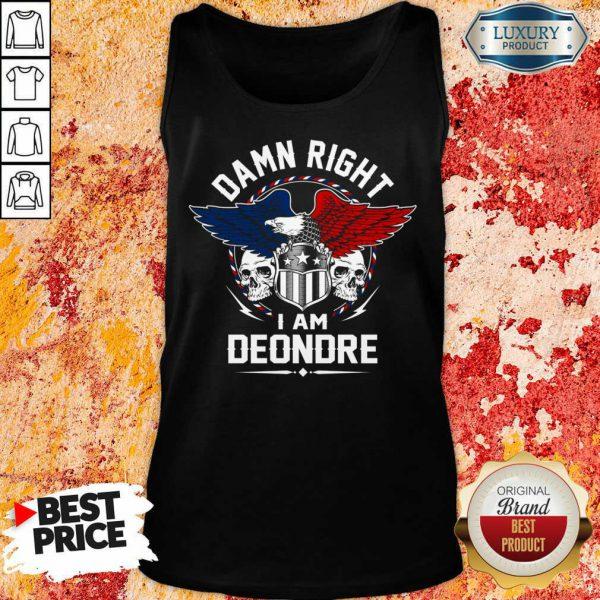 Eagle Skull Damn Right I Am Deondre American Flag Tank Top